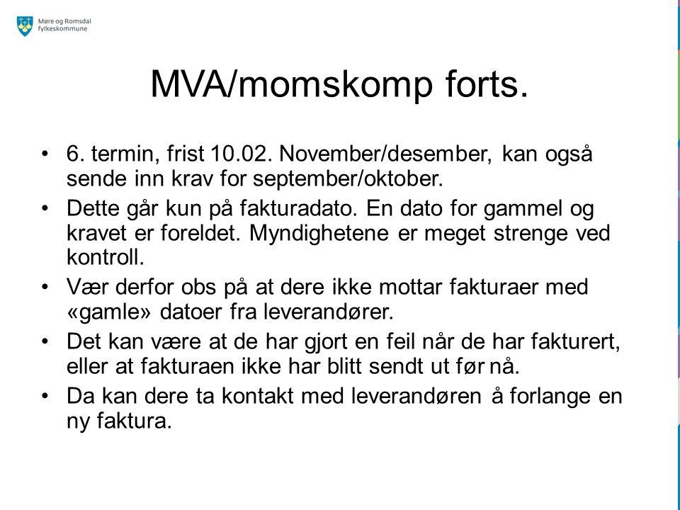 MVA/momskomp forts. 6. termin, frist 10.02. November/desember, kan også sende inn krav for september/oktober.