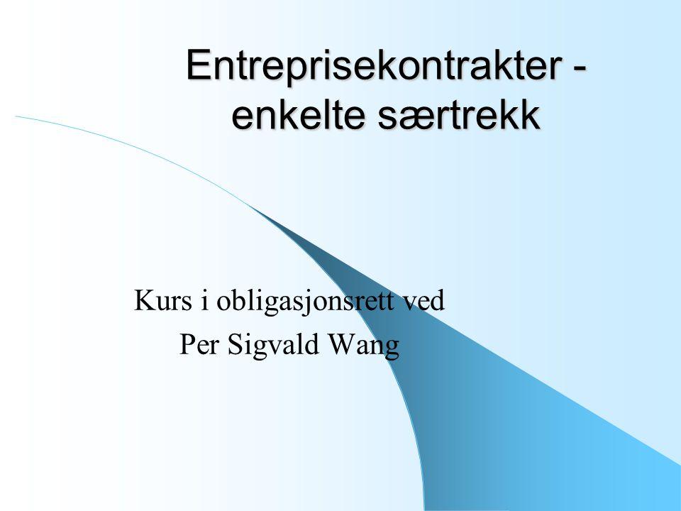 Entreprisekontrakter - enkelte særtrekk