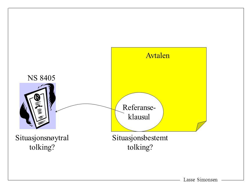 Avtalen NS 8405 Referanse- klausul Situasjonsnøytral tolking