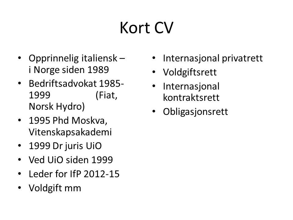 Kort CV Opprinnelig italiensk – i Norge siden 1989
