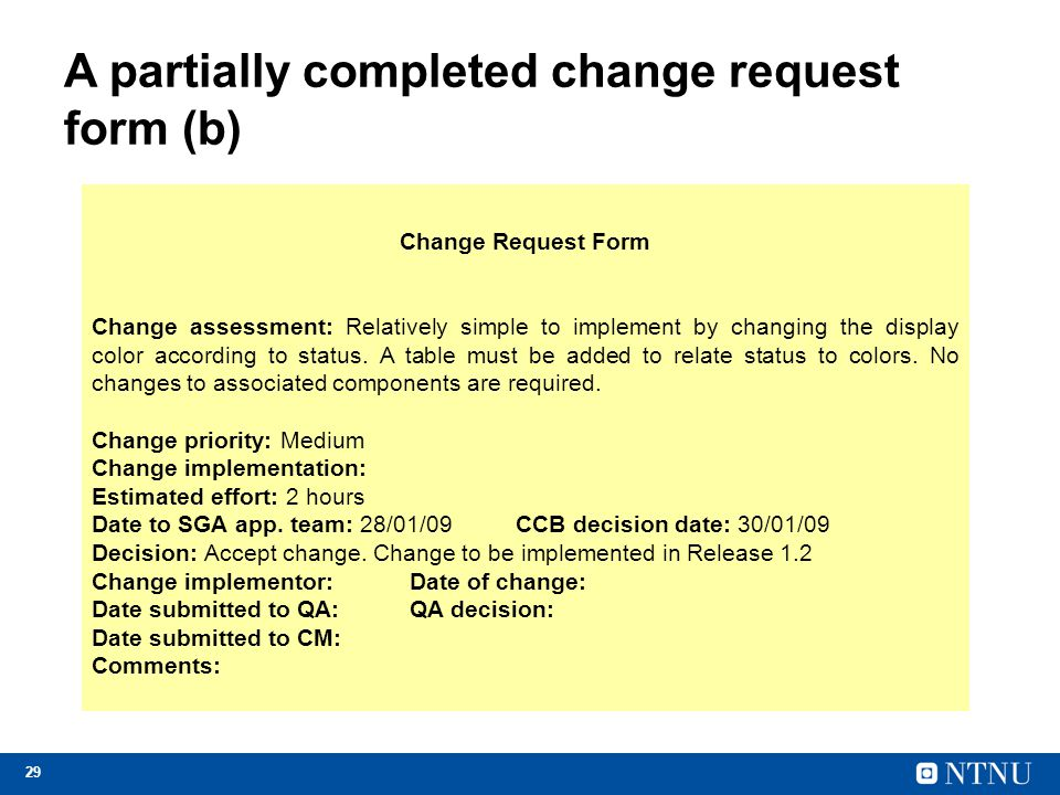 A partially completed change request form (b)