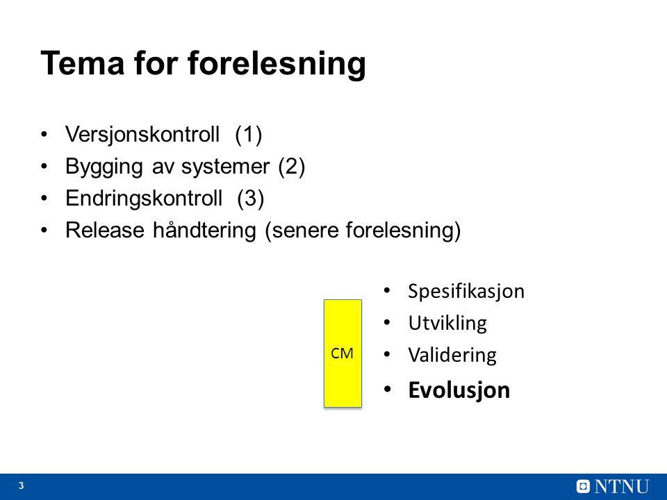 Tema for forelesning Evolusjon Versjonskontroll (1)