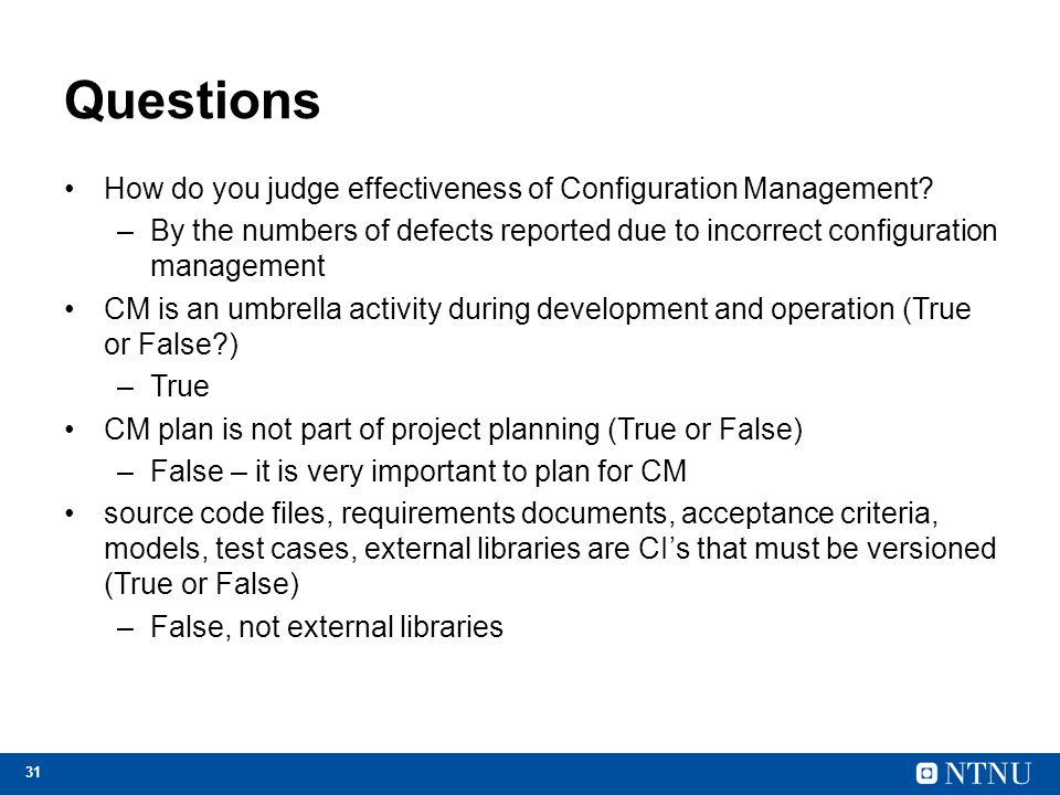 Questions How do you judge effectiveness of Configuration Management
