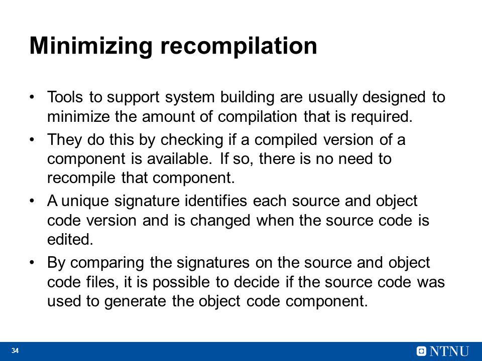 Minimizing recompilation