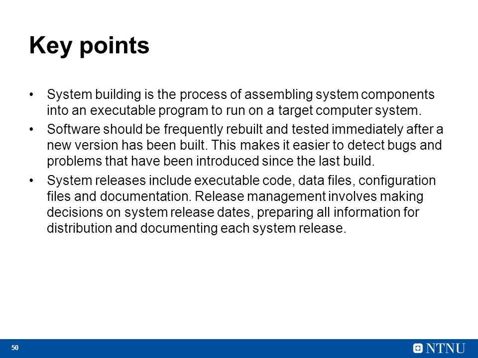 Key points System building is the process of assembling system components into an executable program to run on a target computer system.