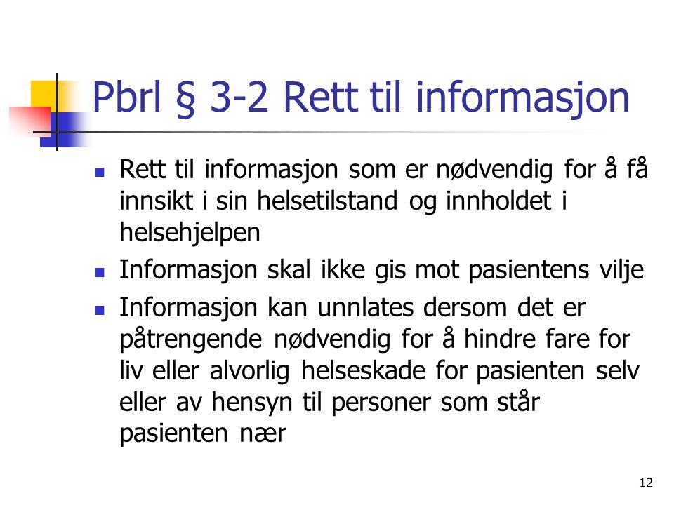 Pbrl § 3-2 Rett til informasjon