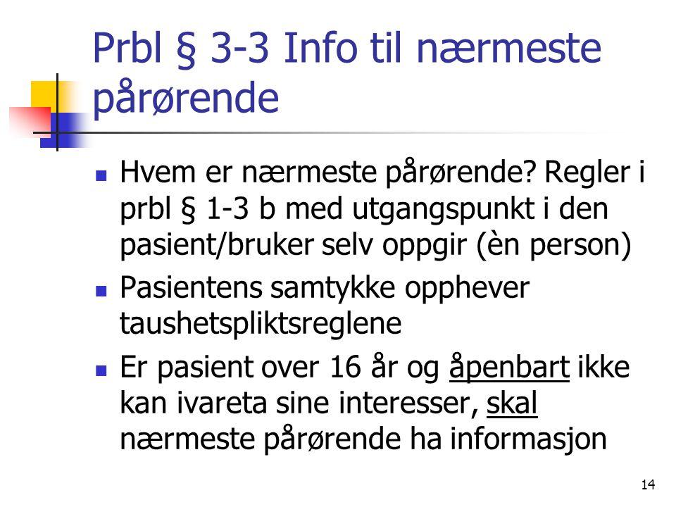 Prbl § 3-3 Info til nærmeste pårørende