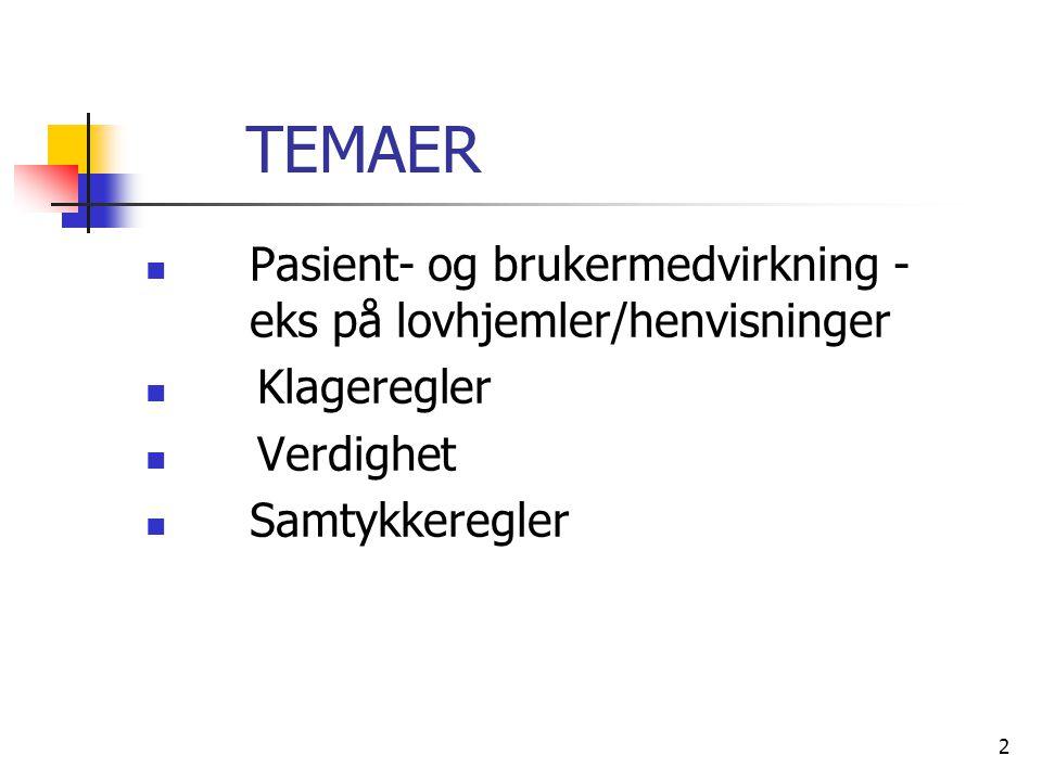 TEMAER Pasient- og brukermedvirkning - eks på lovhjemler/henvisninger