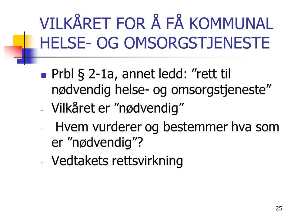 VILKÅRET FOR Å FÅ KOMMUNAL HELSE- OG OMSORGSTJENESTE