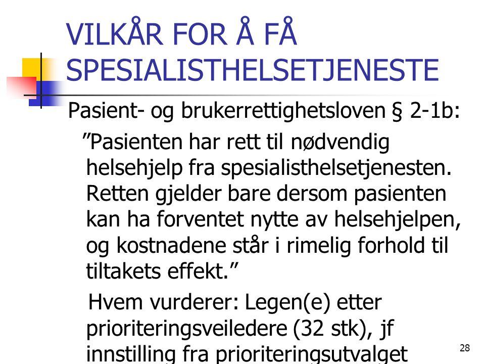 VILKÅR FOR Å FÅ SPESIALISTHELSETJENESTE