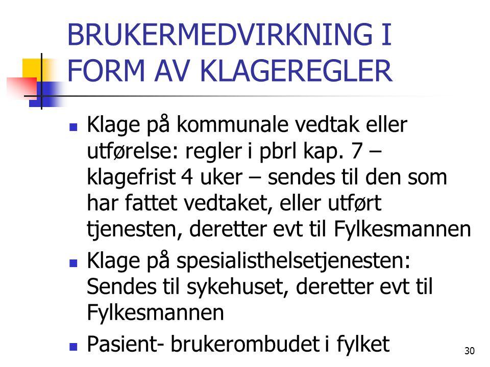 BRUKERMEDVIRKNING I FORM AV KLAGEREGLER