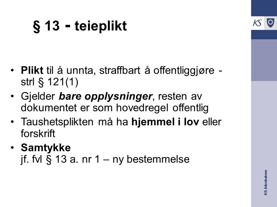 § 13 - teieplikt Plikt til å unnta, straffbart å offentliggjøre - strl § 121(1)