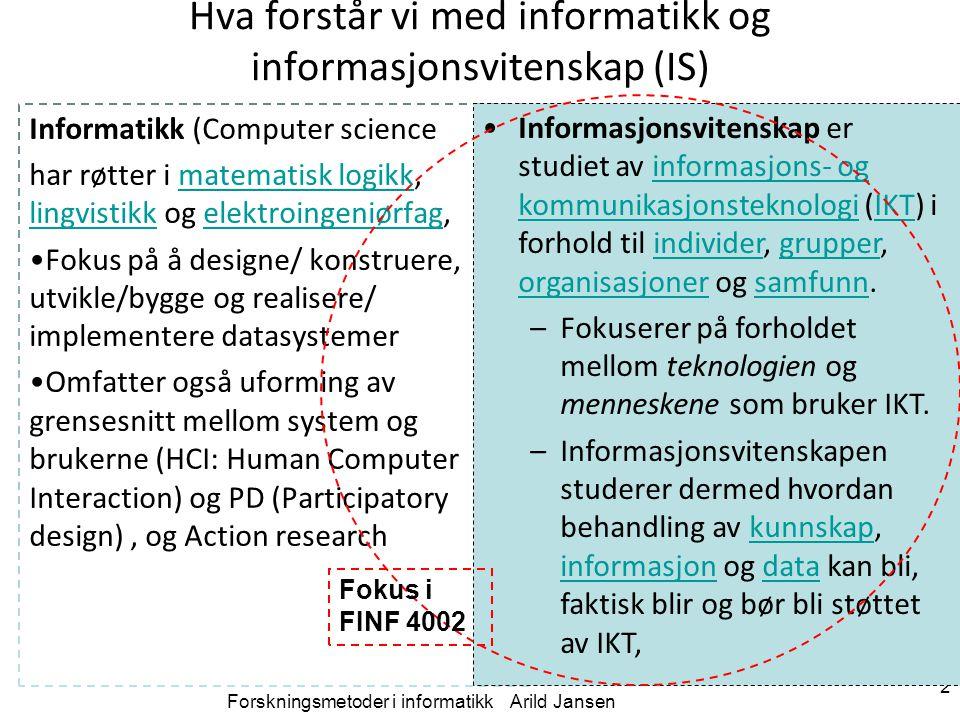 Hva forstår vi med informatikk og informasjonsvitenskap (IS)