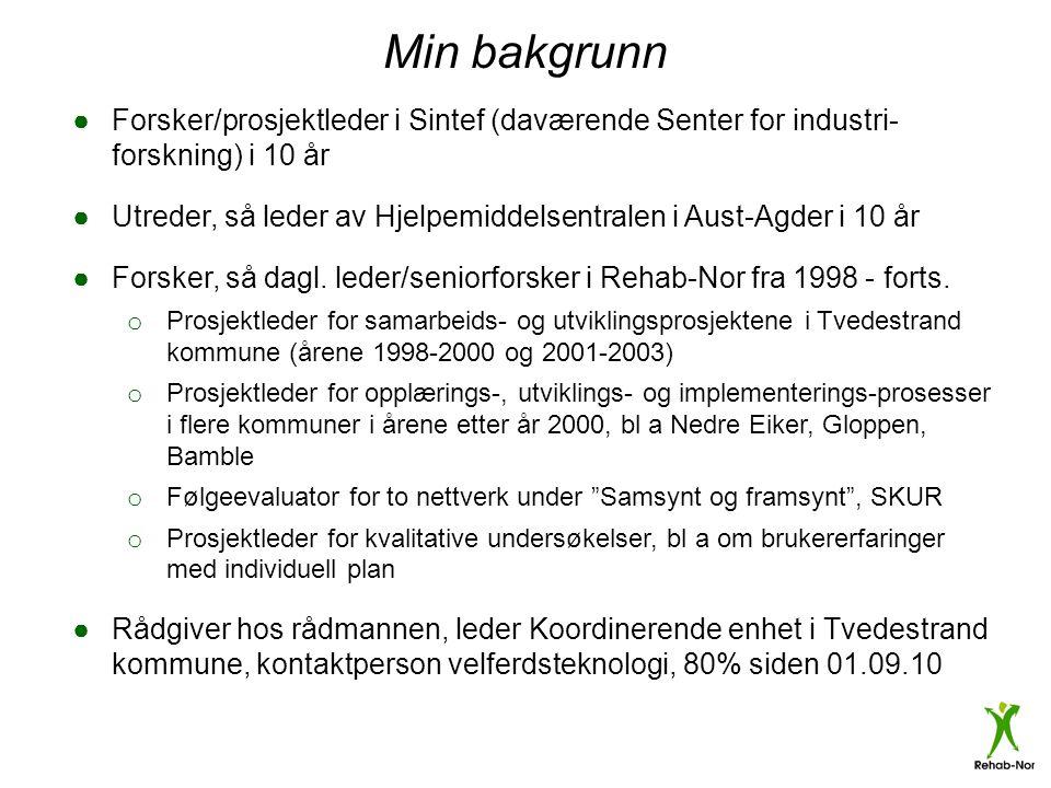 Min bakgrunn Forsker/prosjektleder i Sintef (daværende Senter for industri- forskning) i 10 år.
