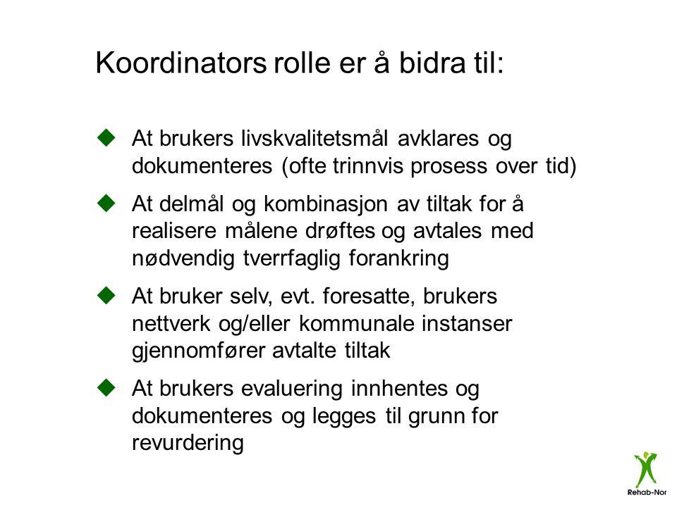 Koordinators rolle er å bidra til: