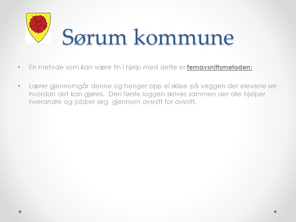 Sørum kommune En metode som kan være fin i hjelp med dette er femavsnittsmetoden:
