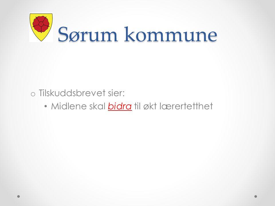 Sørum kommune Tilskuddsbrevet sier: