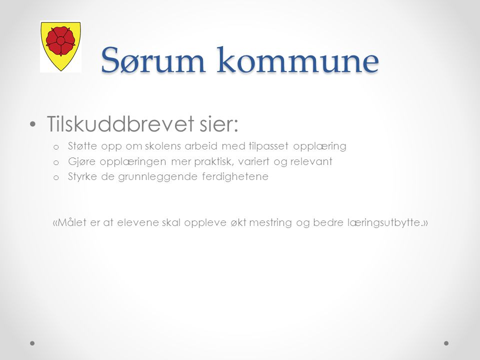 Sørum kommune Tilskuddbrevet sier: