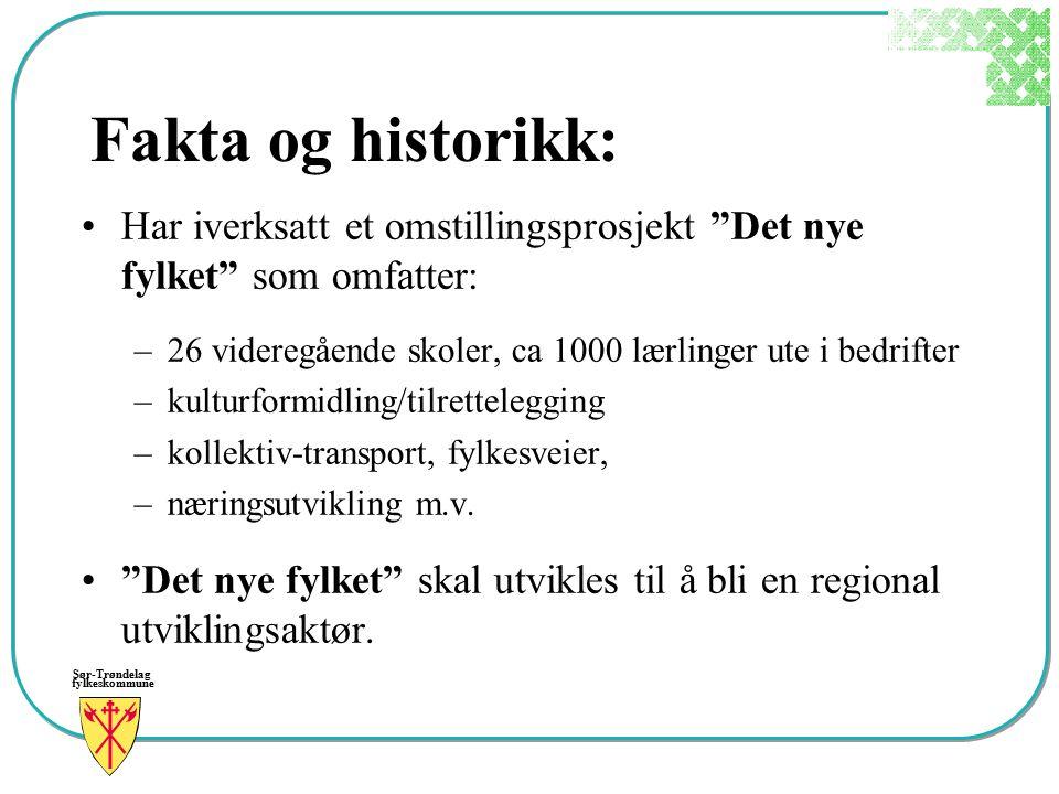 Fakta og historikk: Har iverksatt et omstillingsprosjekt Det nye fylket som omfatter: 26 videregående skoler, ca 1000 lærlinger ute i bedrifter.
