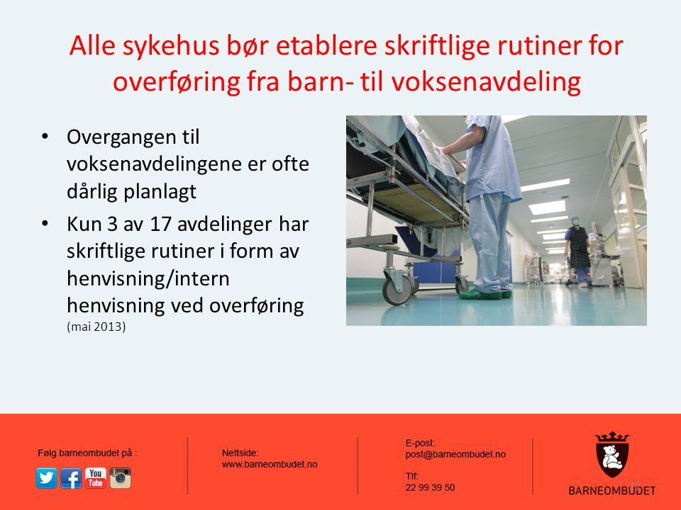 Alle sykehus bør etablere skriftlige rutiner for overføring fra barn- til voksenavdeling
