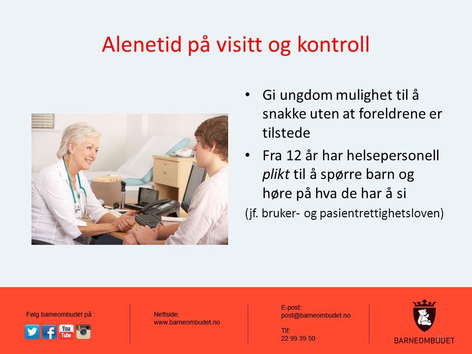 Alenetid på visitt og kontroll