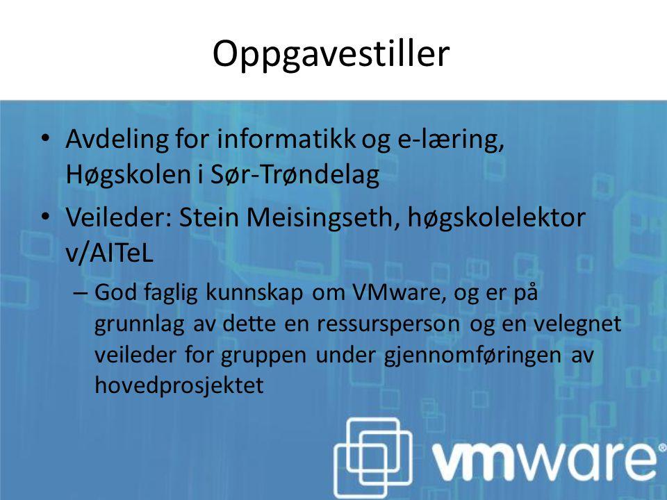 Oppgavestiller Avdeling for informatikk og e-læring, Høgskolen i Sør-Trøndelag. Veileder: Stein Meisingseth, høgskolelektor v/AITeL.
