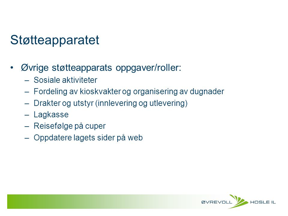 Støtteapparatet Øvrige støtteapparats oppgaver/roller: