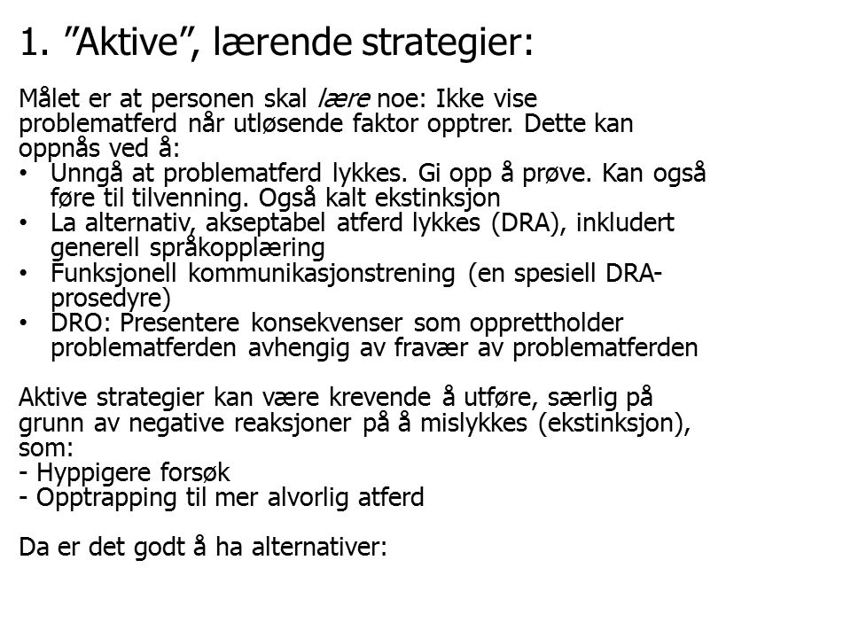 1. Aktive , lærende strategier: