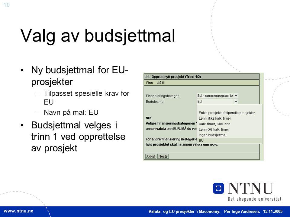 Valg av budsjettmal Ny budsjettmal for EU-prosjekter