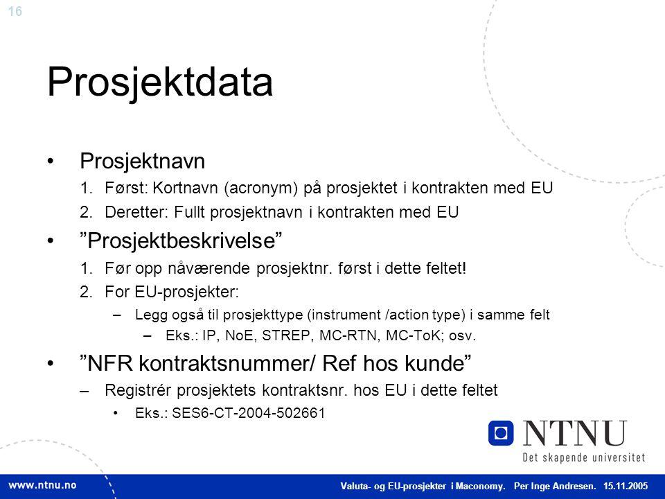 Prosjektdata Prosjektnavn Prosjektbeskrivelse