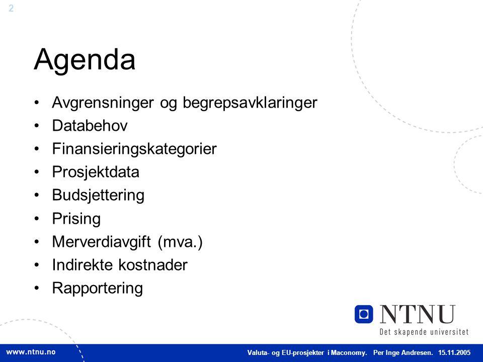 Agenda Avgrensninger og begrepsavklaringer Databehov