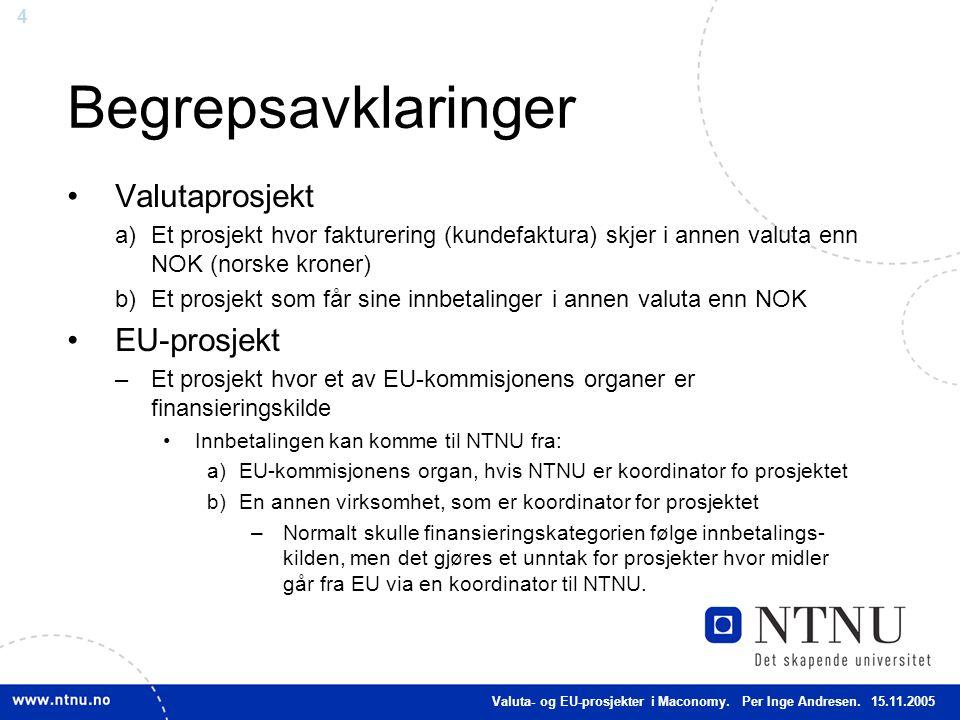 Begrepsavklaringer Valutaprosjekt EU-prosjekt