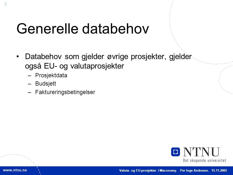 Generelle databehov Databehov som gjelder øvrige prosjekter, gjelder også EU- og valutaprosjekter. Prosjektdata.