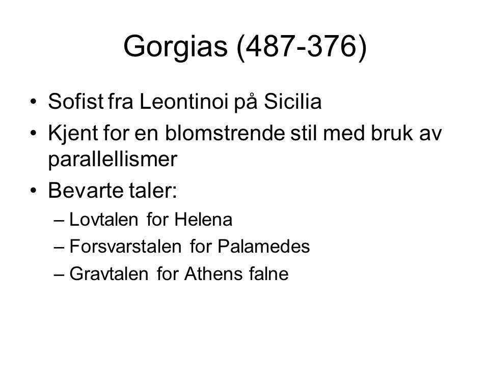 Gorgias (487-376) Sofist fra Leontinoi på Sicilia