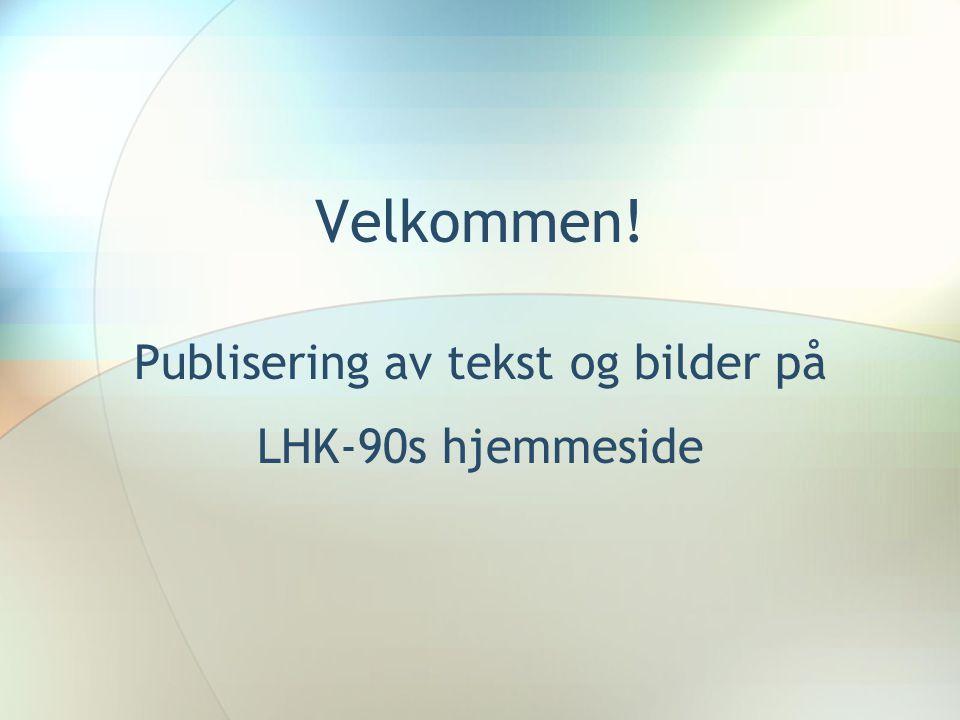 Publisering av tekst og bilder på LHK-90s hjemmeside