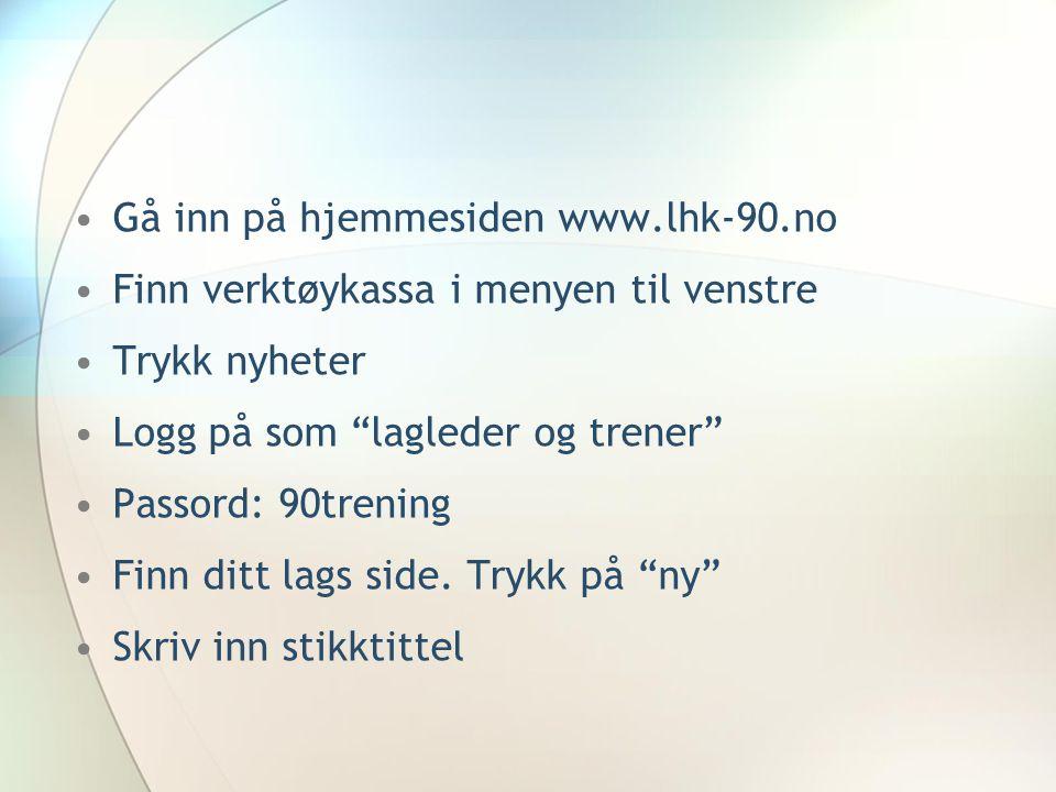 Gå inn på hjemmesiden www.lhk-90.no