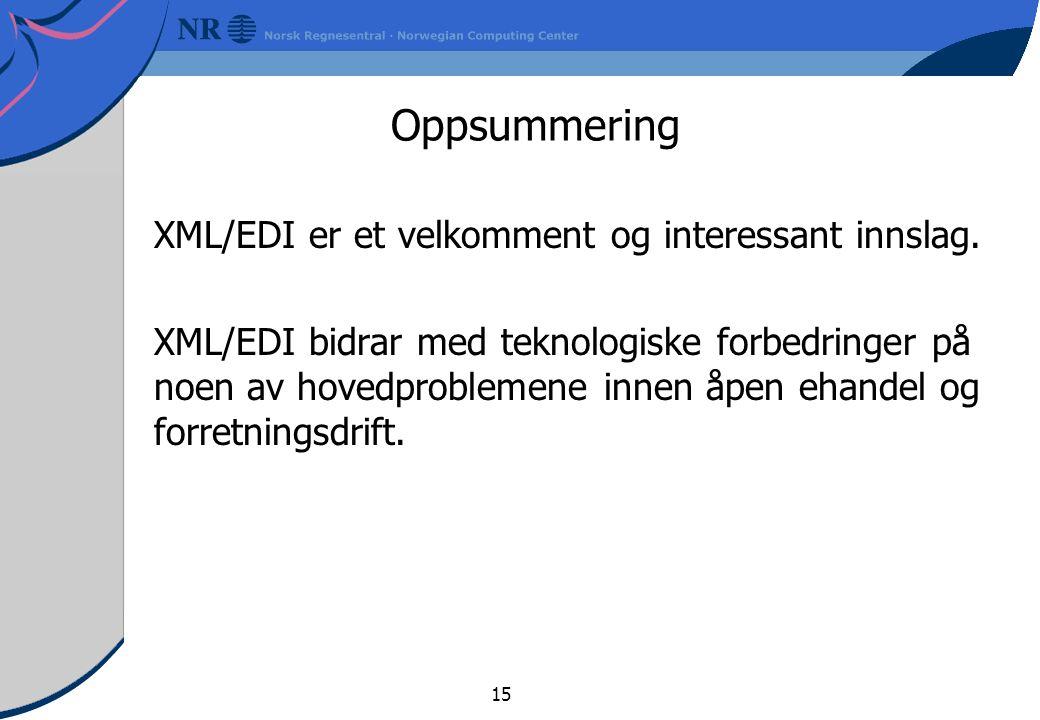 Oppsummering XML/EDI er et velkomment og interessant innslag.