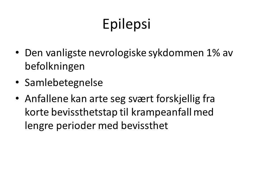 Epilepsi Den vanligste nevrologiske sykdommen 1% av befolkningen