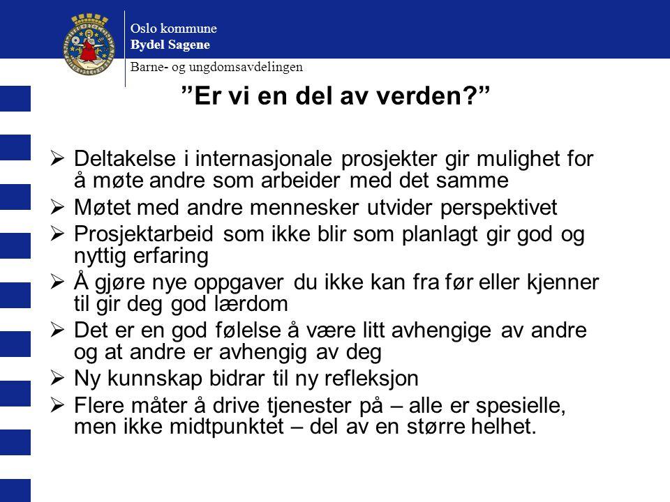 Oslo kommune Bydel Sagene. Barne- og ungdomsavdelingen. Er vi en del av verden