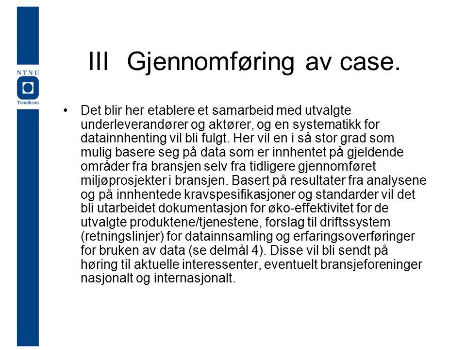 III Gjennomføring av case.