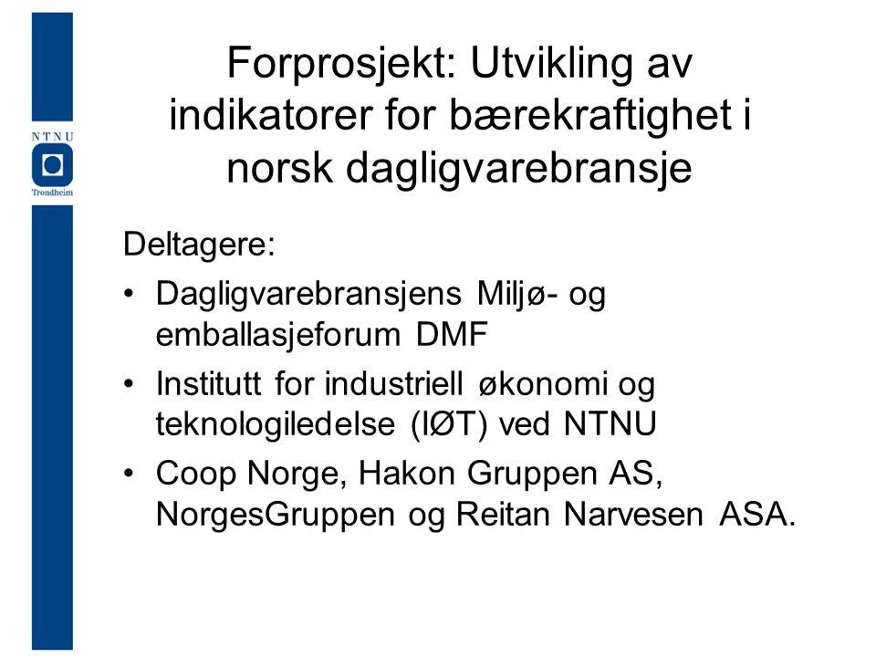 Forprosjekt: Utvikling av indikatorer for bærekraftighet i norsk dagligvarebransje