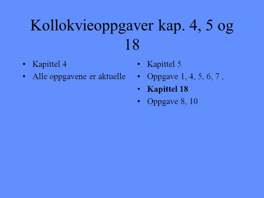 Kollokvieoppgaver kap. 4, 5 og 18
