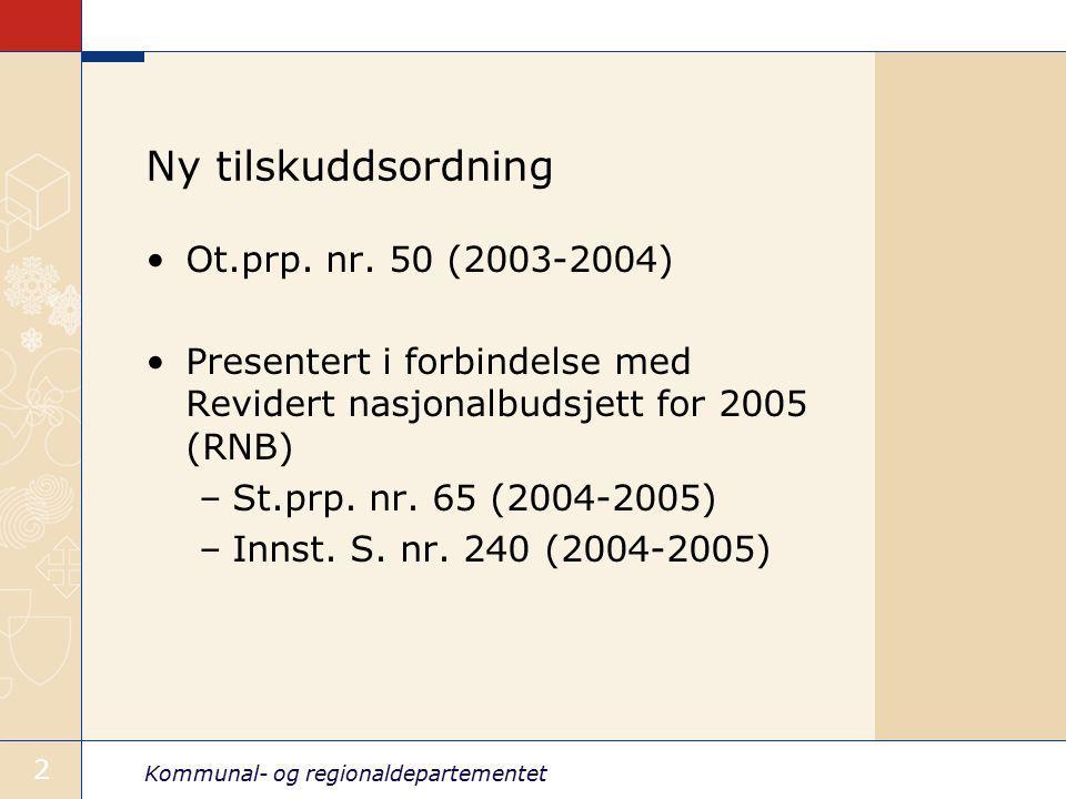 Ny tilskuddsordning Ot.prp. nr. 50 (2003-2004)
