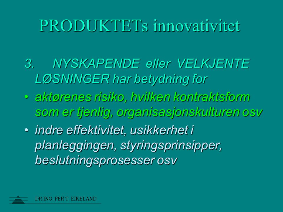 PRODUKTETs innovativitet