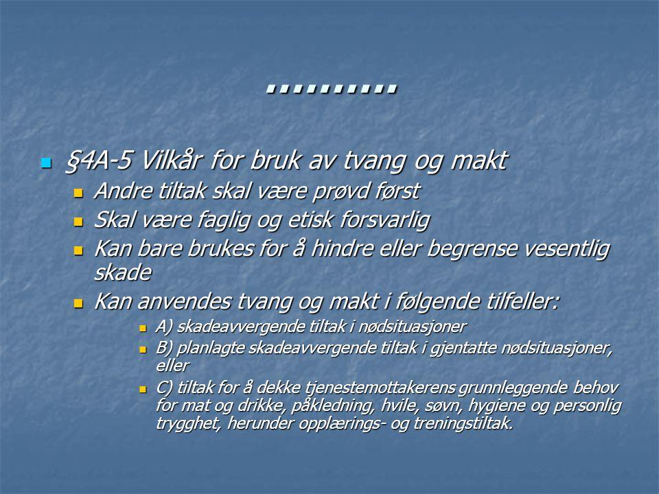 ………. §4A-5 Vilkår for bruk av tvang og makt