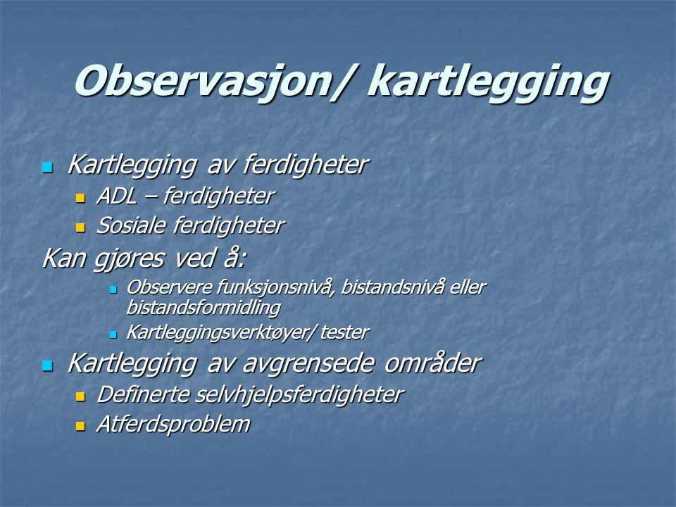 Observasjon/ kartlegging