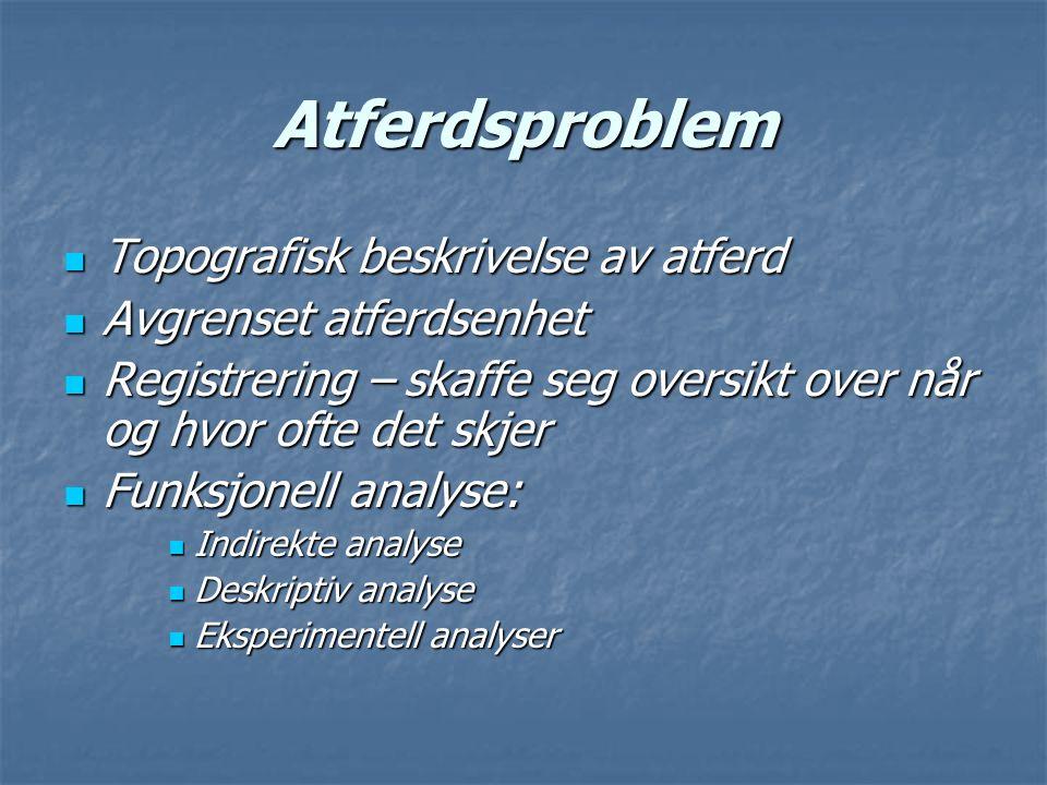 Atferdsproblem Topografisk beskrivelse av atferd