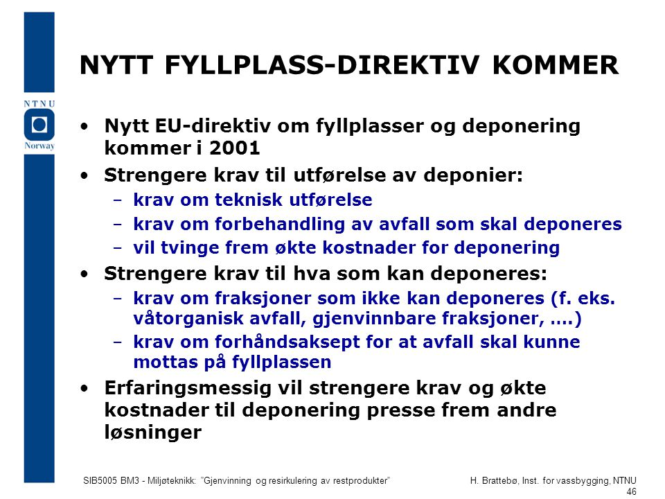 NYTT FYLLPLASS-DIREKTIV KOMMER