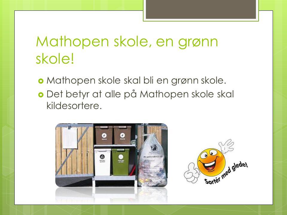 Mathopen skole, en grønn skole!