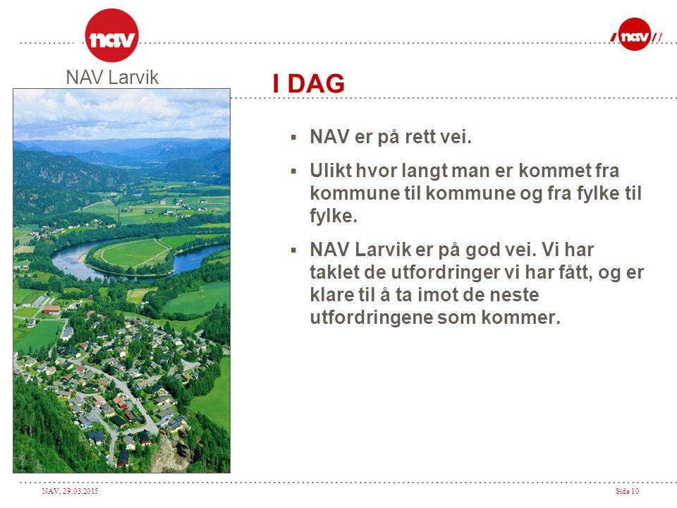 I DAG NAV Larvik NAV er på rett vei.